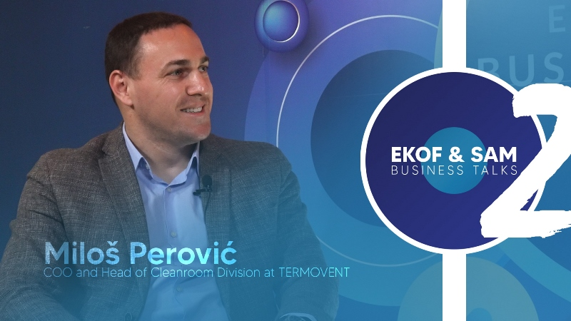 EKOF & SAM Business Talks - Miloš Perović, Termovent